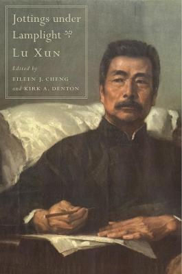 Jottings Under Lamplight by Xun Lu