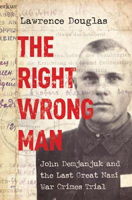 The Right Wrong Man by Lawrence Douglas