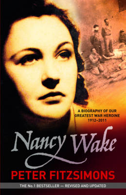 Nancy Wake Biography Revised Edition by Peter FitzSimons