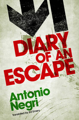 Diary of an Escape by Antonio Negri