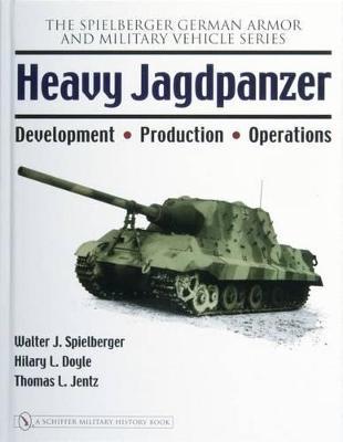 Heavy Jagdpanzer by Walter J. Spielberger