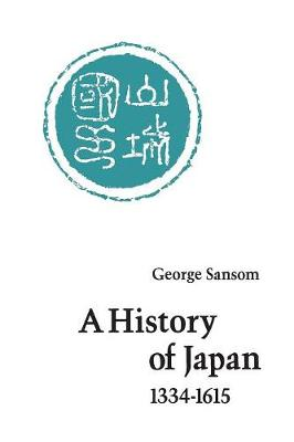 A History of Japan, 1334-1615 by George Sansom