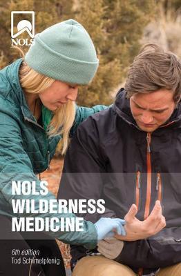NOLS Wilderness Medicine by Tod Schimelpfenig
