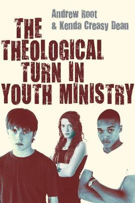 The Theological Turn in Youth Ministry by Dr Andrew Root