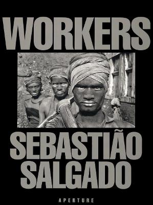 Sebastiao Salgado: Workers book