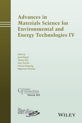 Advances in Materials Science for Environmental and Energy Technologies IV by ACerS (American Ceramic Society)