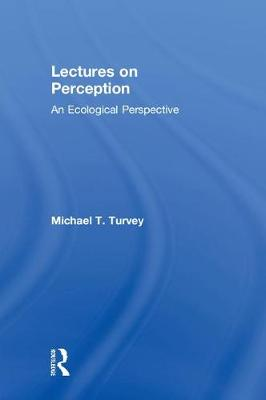Lectures on Perception: An Ecological Perspective book