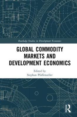 Global Commodity Markets and Development Economics book