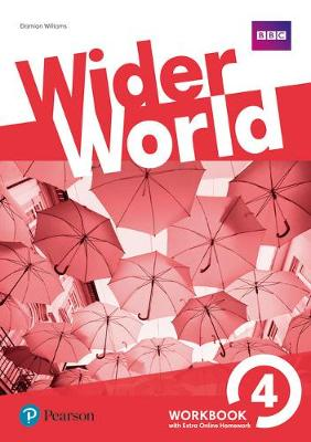 Wider World 4 Workbook for Extra Online Homework Pack by Damian Williams