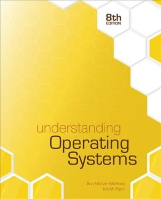 Understanding Operating Systems by Ann McHoes