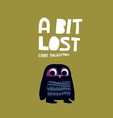A A Bit Lost by Chris Haughton