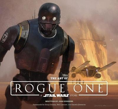 Art of Rogue One: A Star Wars Story by Josh Kushins
