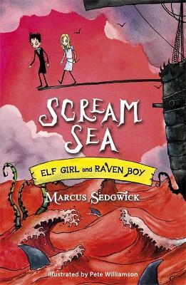 Elf Girl and Raven Boy: Scream Sea by Marcus Sedgwick