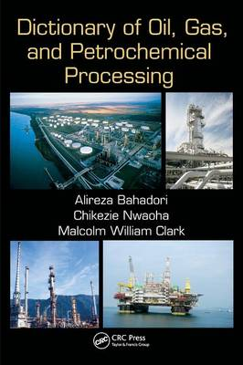 Dictionary of Oil, Gas, and Petrochemical Processing by Alireza Bahadori