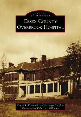 Essex County Overbrook Hospital by Kevin R. Kowalick