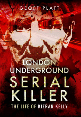 London Underground Serial Killer by Geoff Platt