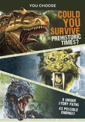 Can You Survive in Prehistoric Times by Eric Braun