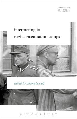 Interpreting in Nazi Concentration Camps by Michaela Wolf