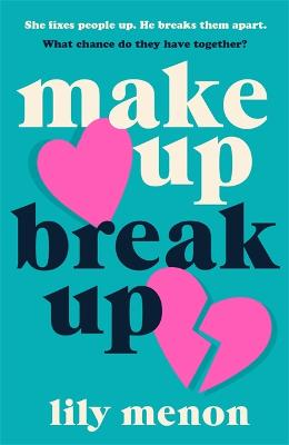 Make Up Break Up: A perfectly romantic Valentine's read by Sandhya Menon
