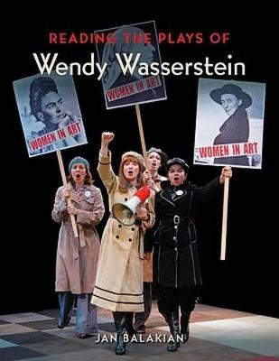 Reading the Plays of Wendy Wasserstein by Jan Balakian