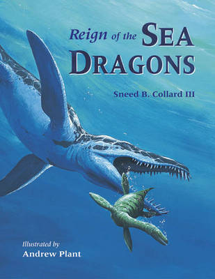 Reign of the Sea Dragons by Sneed Collard