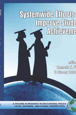 System-Wide Efforts to Improve Student Achievement by Kenneth K. Wong