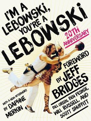 I'm a Lebowski, You're a Lebowski by Ben Peskoe