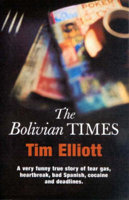The Bolivian Times by Tim Elliott
