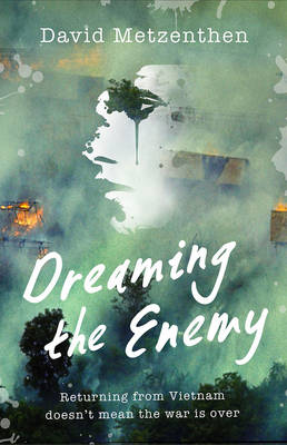 Dreaming the Enemy by David Metzenthen
