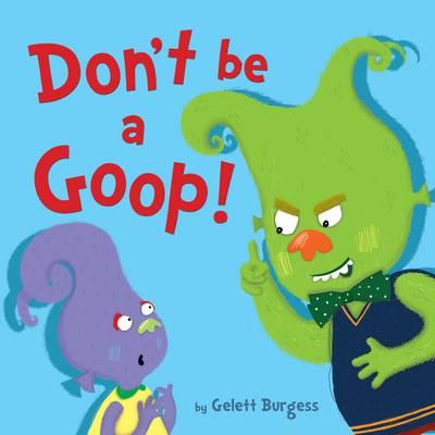 Don't be a Goop by Frank Gelett Burgess