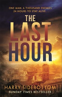 The Last Hour: '24' set in Ancient Rome by Harry Sidebottom