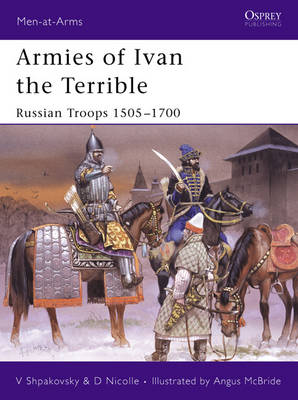 Armies of Ivan the Terrible by David Nicolle