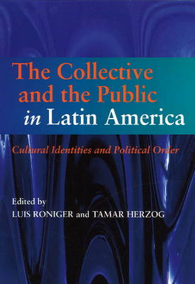 Collective & the Public in Latin America by Luis Roniger