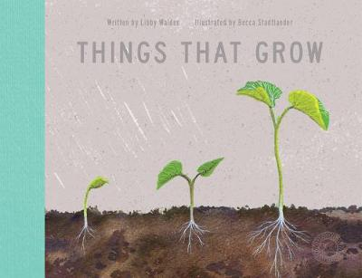Things That Grow by Libby Walden