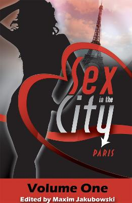 Sex in the City - Paris by Maxim Jakubowski