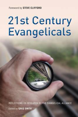 21st Century Evangelicals by Greg Smith