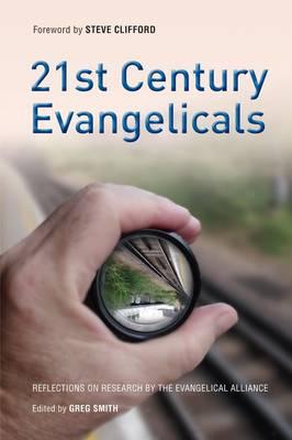 21st Century Evangelicals by Greg Smith