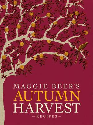 Maggie Beer's Autumn Harvest Recipes by Maggie Beer