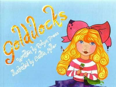 Goldilocks by Robyn Press