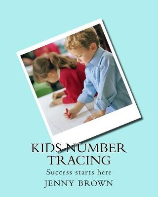 Kids Number Tracing by Jenny Brown