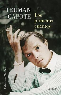 Los Primeros Cuentos / The Early Stories of Truman Capote by Truman Capote