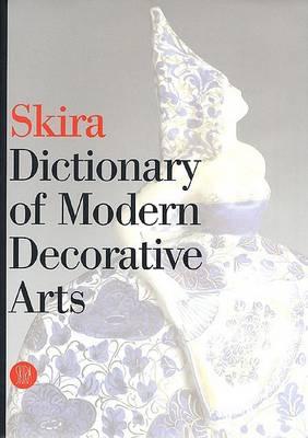 Skira Dictionary of Modern Decorative Arts by Valerio Terraroli