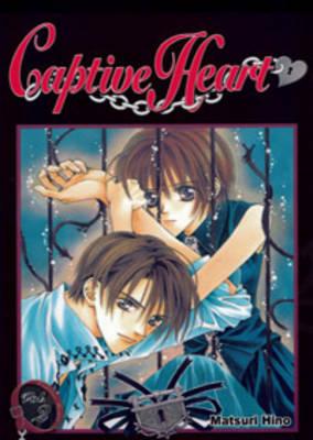Captive Heart: v. 2 by Matsuri Hino