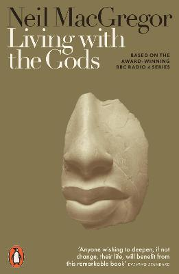 Living with the Gods: On Beliefs and Peoples by Neil MacGregor