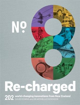 No.8 Re-charged: 202 World-changing Innovations from New Zealand book