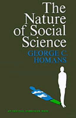 The Nature of Social Science by George C Homans