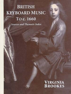 British Keyboard Music to c.1660 by Virginia Brookes