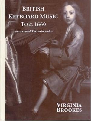 British Keyboard Music to c.1660 by Virginia Brookes