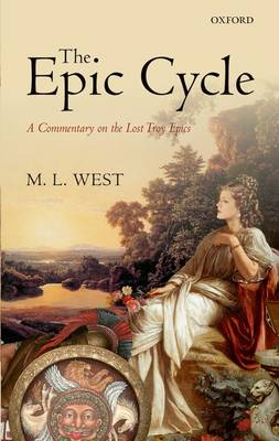 The Epic Cycle by M. L. West