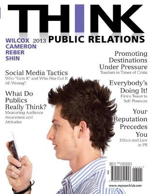 THINK Public Relations by Dennis L. Wilcox